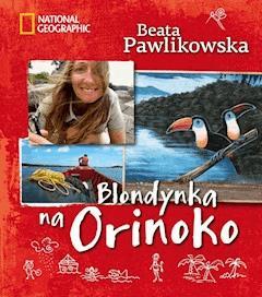 Blondynka na Orinoko - Beata Pawlikowska - ebook