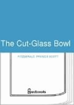 The Cut-Glass Bowl - Francis Scott Fitzgerald - ebook