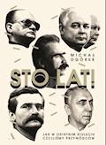 Sto lat! Jak w ostatnim stuleciu czciliśmy przywódców - Michał Ogórek - ebook