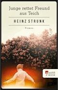 Junge rettet Freund aus Teich - Heinz Strunk - E-Book