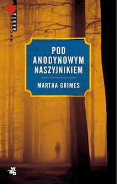 Pod Anodynowym Naszyjnikiem - Martha Grimes - ebook