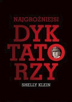 Najgroźniejsi dyktatorzy - Shelly Klein - ebook