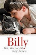 Billy. Kot, który ocalił moje dziecko - Louise Booth - ebook