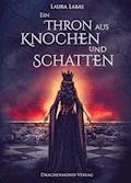 Ein Thron aus Knochen und Schatten - Laura Labas - E-Book