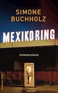 Mexikoring - Simone Buchholz - E-Book