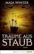 Träume aus Staub - Maja Winter - E-Book
