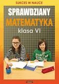 Sprawdziany. Matematyka. Klasa VI. Sukces w nauce - Agnieszka Figat-Jeziorska - ebook