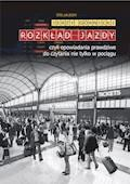 Rozkład jazdy czyli opowiadania prawdziwe do czytania nie tylko w pociągu - Jerzy Górnicki - ebook