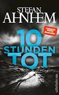 10 Stunden tot - Stefan Ahnhem - E-Book