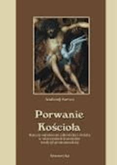 Porwanie Kościoła. Zaświaty w wierzeniach Kościołów tradycji protestanckiej - Andrzej Sarwa - ebook