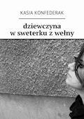 Dziewczyna w sweterku z wełny - Kasia Konfederak - ebook