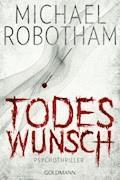 Todeswunsch - Michael Robotham - E-Book