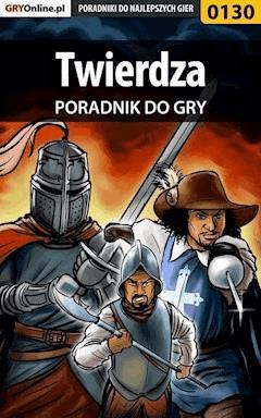 """Twierdza - poradnik do gry - Krzysztof """"Hitman"""" Żołyński, Łukasz """"Crash"""" Kendryna - ebook"""