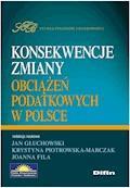 Konsekwencje zmiany obciążeń podatkowych w Polsce - Jan Głuchowski, Krystyna Piotrowska-Marczak, Joanna Fila - ebook