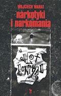 Narkotyki i narkomania - Wojciech Wanat - ebook