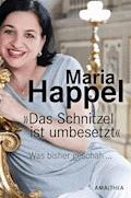 Das Schnitzel ist umbesetzt - Maria Happel - E-Book