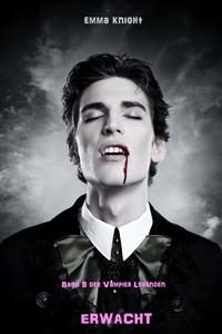 Erwacht (Band 5 der Vampire Legenden) - Emma Knight - E-Book