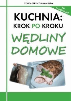 Kuchnia : Krok po kroku - Wędliny domowe - Elżbieta Strylczuk-Kłucińska - ebook