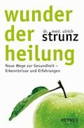 Wunder der Heilung - Ulrich Strunz - E-Book