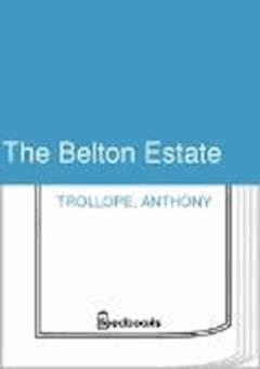 The Belton Estate - Anthony Trollope - ebook