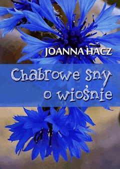 Chabrowe sny o wiośnie - Joanna Hacz - ebook