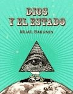 Dios y el Estado - Mikhail Bakunin - ebook