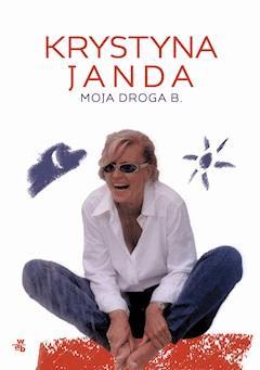 Moja droga B. - Krystyna Janda - ebook