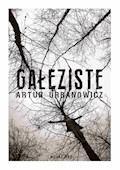 Gałęziste - Artur Urbanowicz - ebook