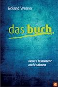 Das Buch. Neues Testament und Psalmen - Roland Werner - E-Book