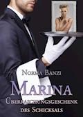 Marina - Überraschungsgeschenk des Schicksals - Norma Banzi - E-Book