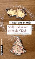 Still und starr ruht der Tod - Friederike Schmöe - E-Book