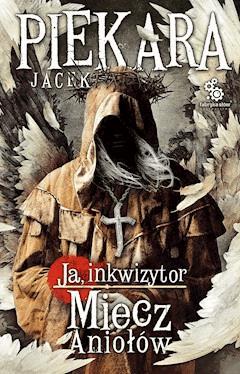 Miecz Aniołów - Jacek Piekara - ebook