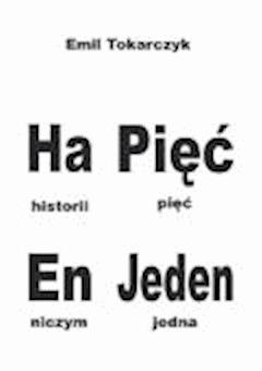 Ha Pięć En Jeden - Emil Tokarczyk - ebook