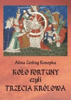 Koło fortuny, czyli trzecia królowa - Alina Zerling-Konopka - ebook