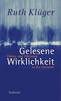 Gelesene Wirklichkeit - Ruth Klüger - E-Book