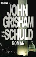 Die Schuld - John Grisham - E-Book