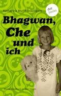 Bhagwan, Che und ich - Katharina Wulff-Bräutigam - E-Book