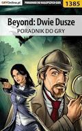 """Beyond: Dwie Dusze - poradnik do gry - Michał """"Kwiść"""" Chwistek - ebook"""