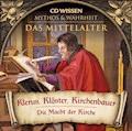 CD WISSEN - MYTHOS & WAHRHEIT - Das Mittelalter - Klerus, Klöster, Kirchenbauer - Annegret Augustin - Hörbüch