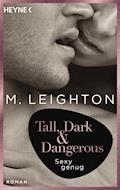 Tall, Dark & Dangerous - M. Leighton - E-Book