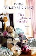 Das gläserne Paradies - Petra Durst-Benning - E-Book