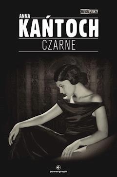 Czarne - Anna Kańtoch - ebook