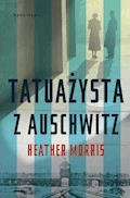 Tatuażysta z Auschwitz - Heather Morris - ebook