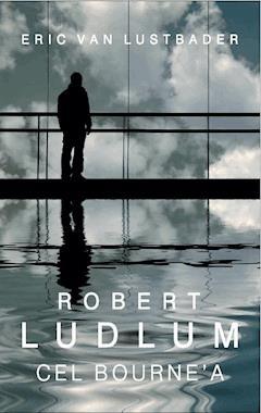 Cel Bourne'a - Robert Ludlum, Eric Van Lustbader - ebook