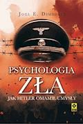 Psychologia zła - Joel E. Dimsdale - ebook