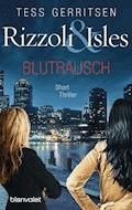 Rizzoli & Isles - Blutrausch - Tess Gerritsen - E-Book