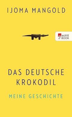 Das deutsche Krokodil - Ijoma Mangold - E-Book