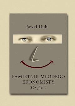 Pamiętnik młodego ekonomisty - Paweł Dub - ebook