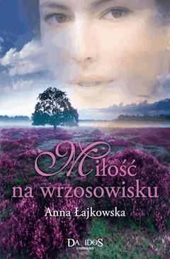 Miłość na wrzosowisku - Anna Łajkowska - ebook