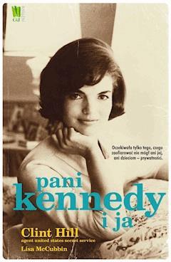 Pani Kennedy i ja - Clint Hill - ebook